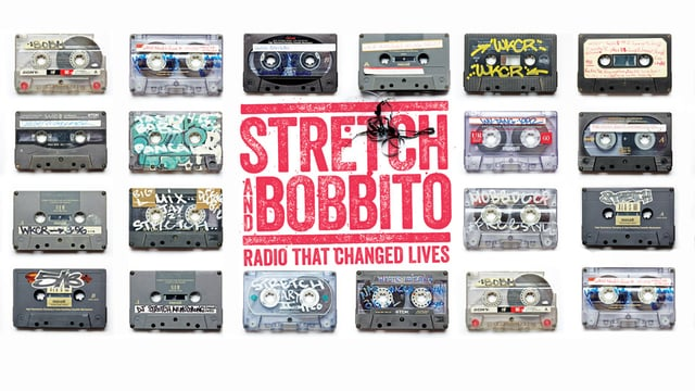 STRETCH & BOBBITO: RADIO THAT CHANGED MY LIFE