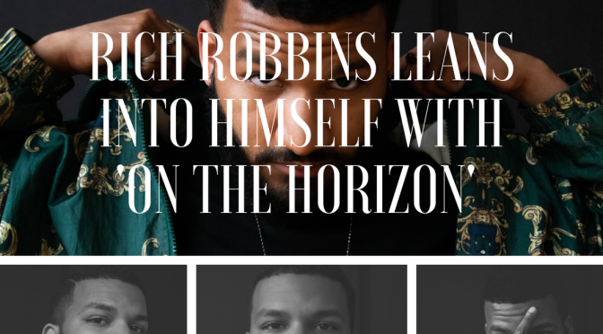 Rich Robbins Is Leaning Into Himself With New Album, 'On The Horizon'